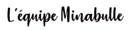 Article écrit par L'équipe Minabulle